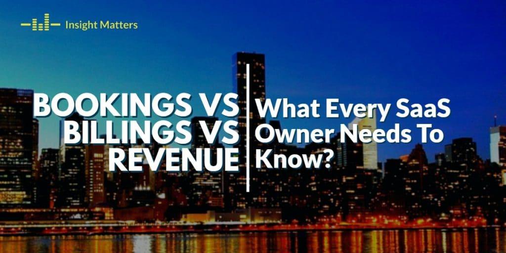 Bookings vs Billings vs Revenue