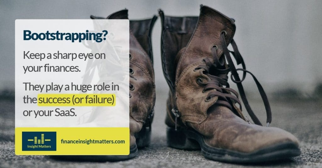Bootstrapping play a huge role in the success (or failure) of your business