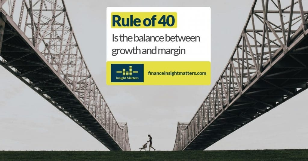Rule of 40 - balance between growth and margin